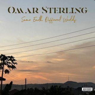 """omar-sterling-releases-debut-album-""""same-earth,-different-worlds"""""""